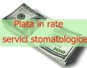Imagine Plata in rate lucrari stomatologice Arad